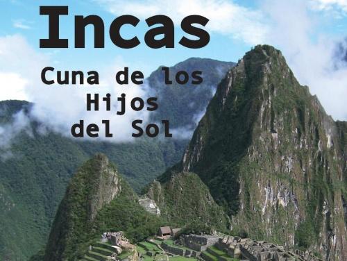 Charla-Coloquio:  Incas, Cuna de los hijos del Sol