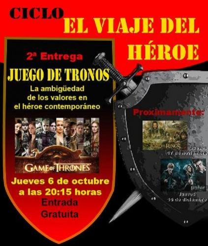 Charla coloquio: Ciclo El Viaje del héroe: Juego de Tronos, la ambigüedad de los valores en  el héroe contemporáneo